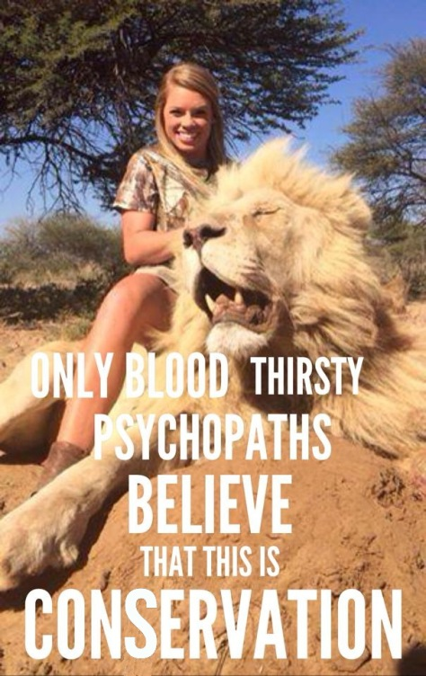 Trophy hunters - Conservation only psychos believe