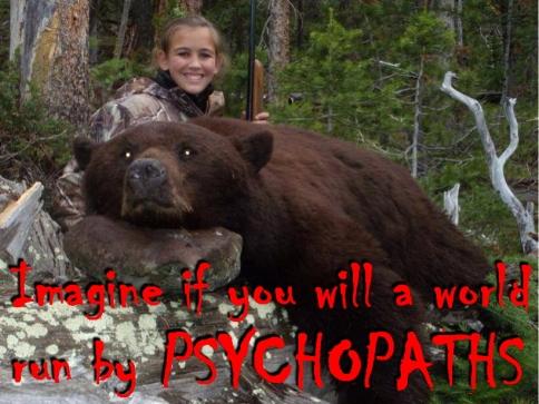 Trophy hunters - Psychos imagine if you girl bear