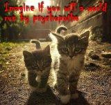 Cats - Psychopaths imagine a world 04