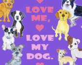Dogs - Love me love my dog