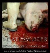 Factory farming - pigs meat is murder