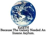 Message - Holocaust earth because the galaxy needed an insane asylum