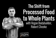 Vegan - health bodybuilder shift from processed foods