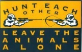 Trophy hunters - Hunt each other leave animals alone