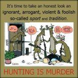 Trophy hunters - Hunting is murder deer cartoon