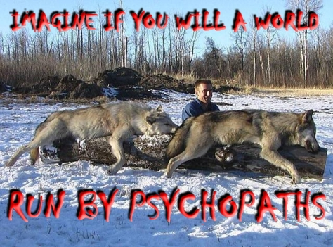Trophy hunters - Psychos imagine a world two wolves