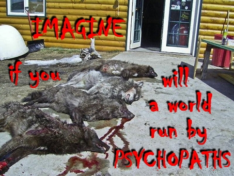 Trophy hunters - Psychos imagine a world wolf Kill All Wolves